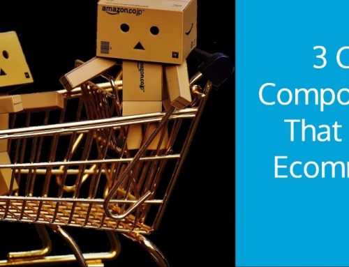 3 Critical Components That Affect Ecommerce Sales