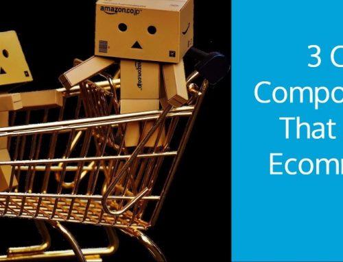 3 Critical Components That Affect Ecommerce Sales