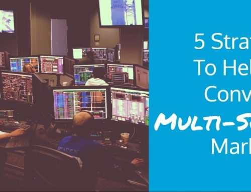 5 Strategies To Help You Convert To Multi-Screen Marketing