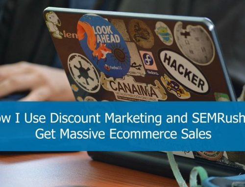 How I Use Discount Marketing and SEMRush to Get Massive Ecommerce Sales