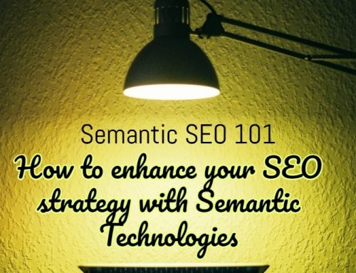 Semantic SEO 101: How to enhance your SEO strategy with Semantic Technologies