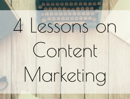 4 Lessons on Content Marketing – The Hard Path that Keeps on Giving!
