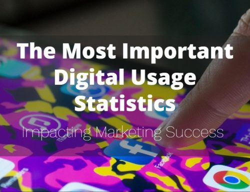 The Most Important Digital Usage Statistics Impacting Marketing Success in 2018