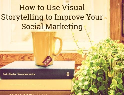 How to Use Visual Storytelling to Improve Your Social Marketing