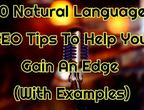 10 Natural Language SEO Tips To Help You Gain An Edge (With Examples)