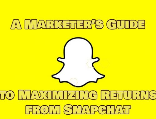 Snapchat Usage and Advertising: A Marketer's Guide to Maximizing Returns from Snapchat