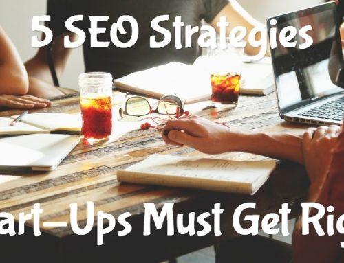 5 SEO Strategies Start-Ups Must Get Right