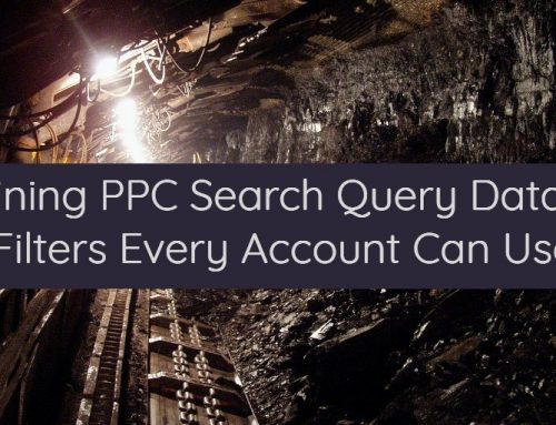Mining PPC Search Query Data: 3 Filters Every Account Can Use