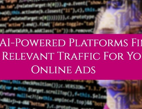 How AI-Powered Platforms Find Real, Relevant Traffic For Your Online Ads