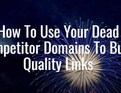 How To Use Your Dead Competitor Domains To Build Quality Links