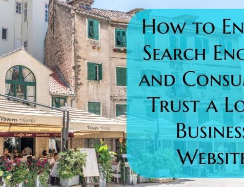 How to Ensure Search Engines and Consumers Trust a Local Business Website