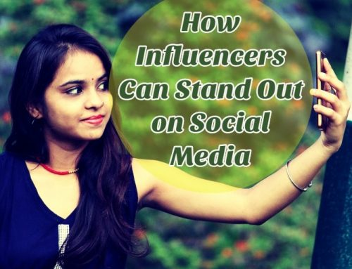 How Influencers Can Stand Out on Social Media